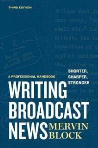 Writing Broadcast News, By Mervin Block